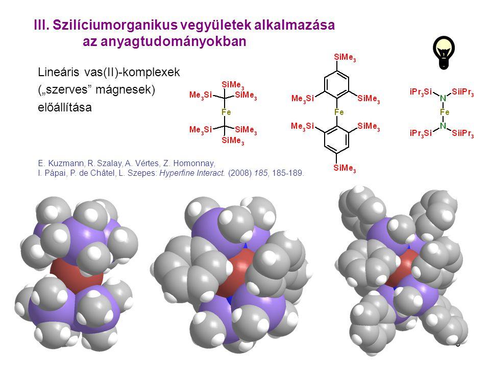 III. Szilíciumorganikus vegyületek alkalmazása az anyagtudományokban