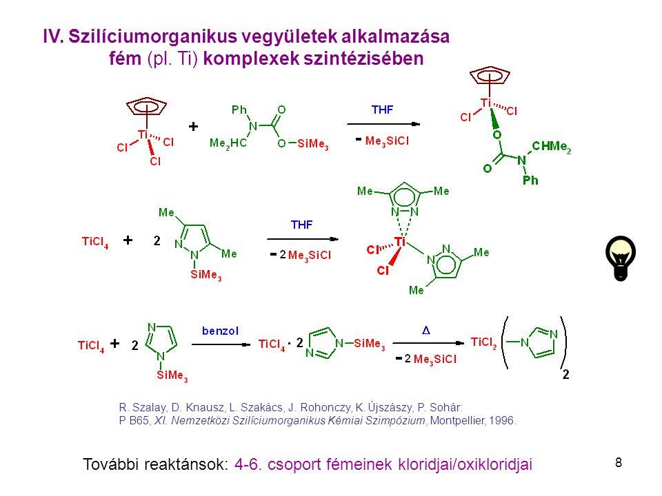 További reaktánsok: 4-6. csoport fémeinek kloridjai/oxikloridjai