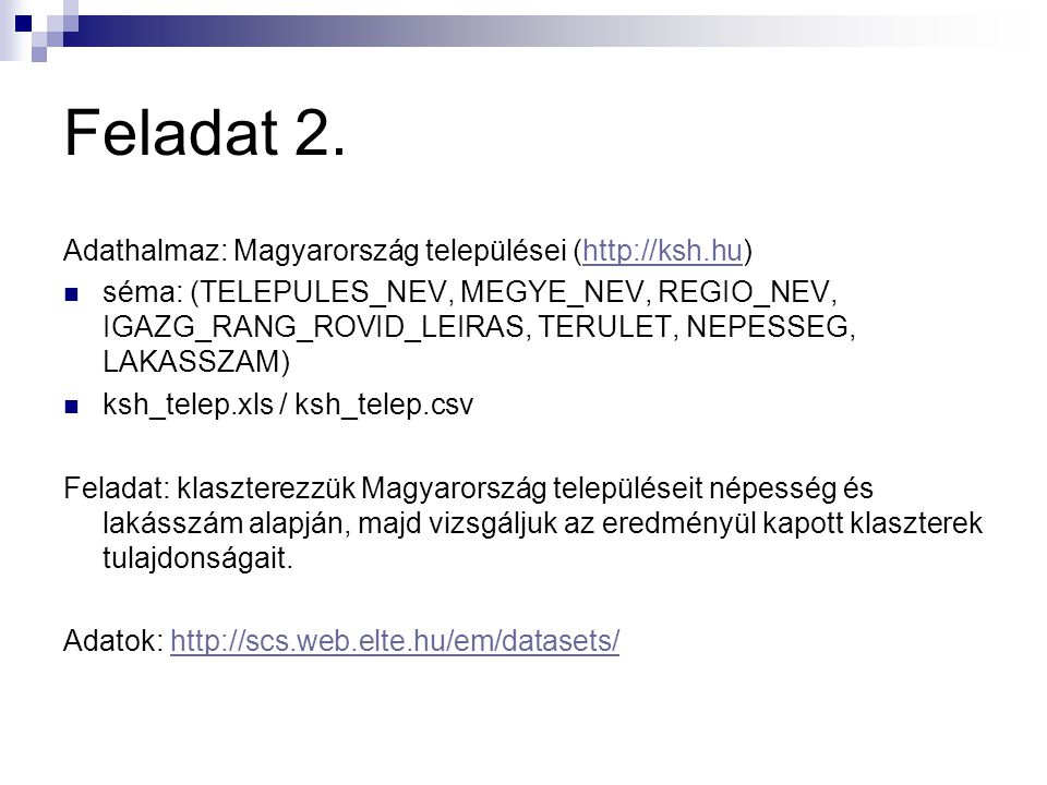 Feladat 2. Adathalmaz: Magyarország települései (http://ksh.hu)