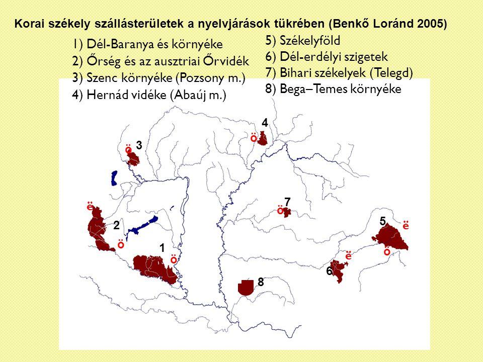 6) Dél-erdélyi szigetek 7) Bihari székelyek (Telegd)