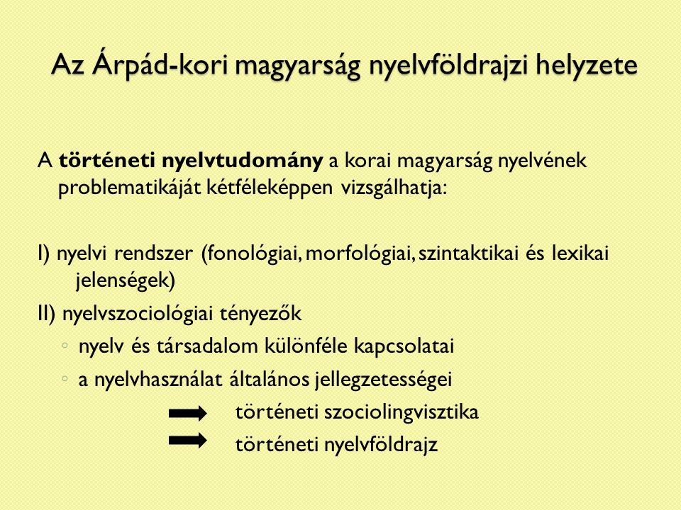 Az Árpád-kori magyarság nyelvföldrajzi helyzete