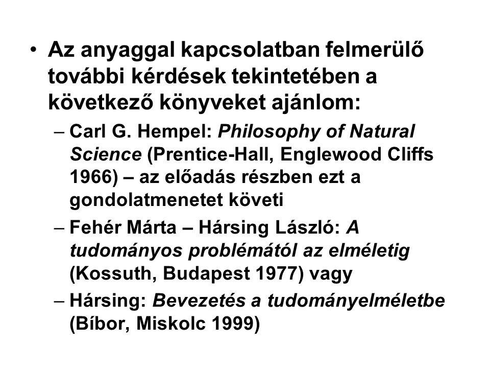 Az anyaggal kapcsolatban felmerülő további kérdések tekintetében a következő könyveket ajánlom: