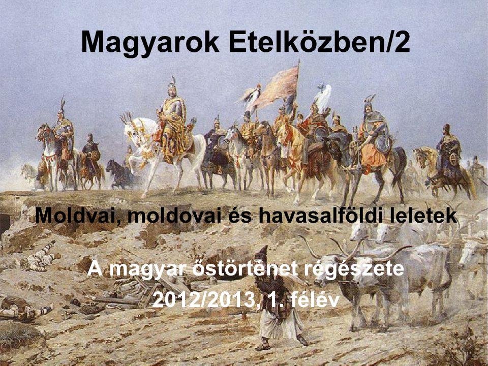 Magyarok Etelközben/2 Moldvai, moldovai és havasalföldi leletek