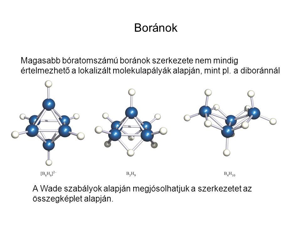 Boránok Magasabb bóratomszámú boránok szerkezete nem mindig értelmezhető a lokalizált molekulapályák alapján, mint pl. a diboránnál.