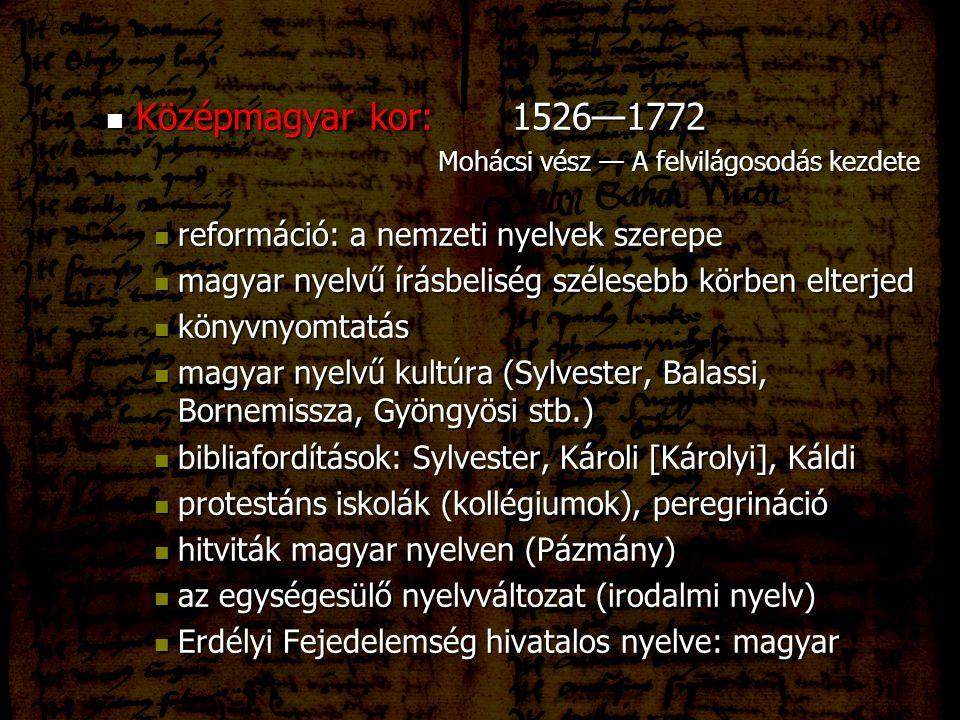 Középmagyar kor: 1526—1772 reformáció: a nemzeti nyelvek szerepe