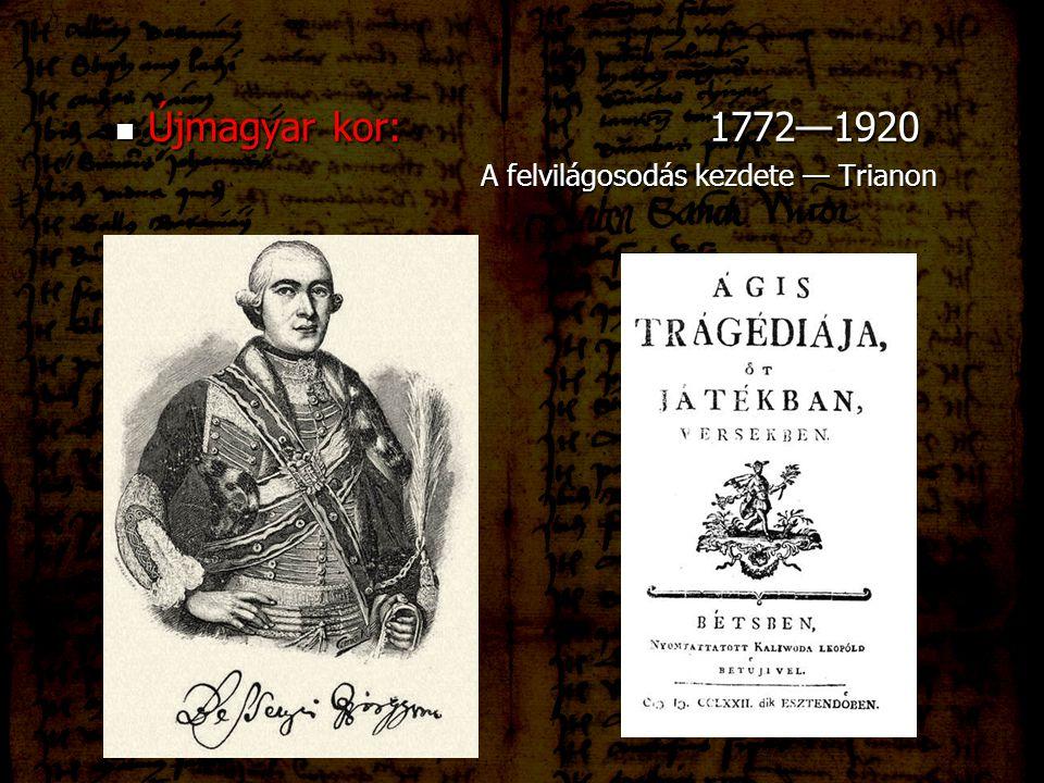 Újmagyar kor: 1772—1920 A felvilágosodás kezdete — Trianon