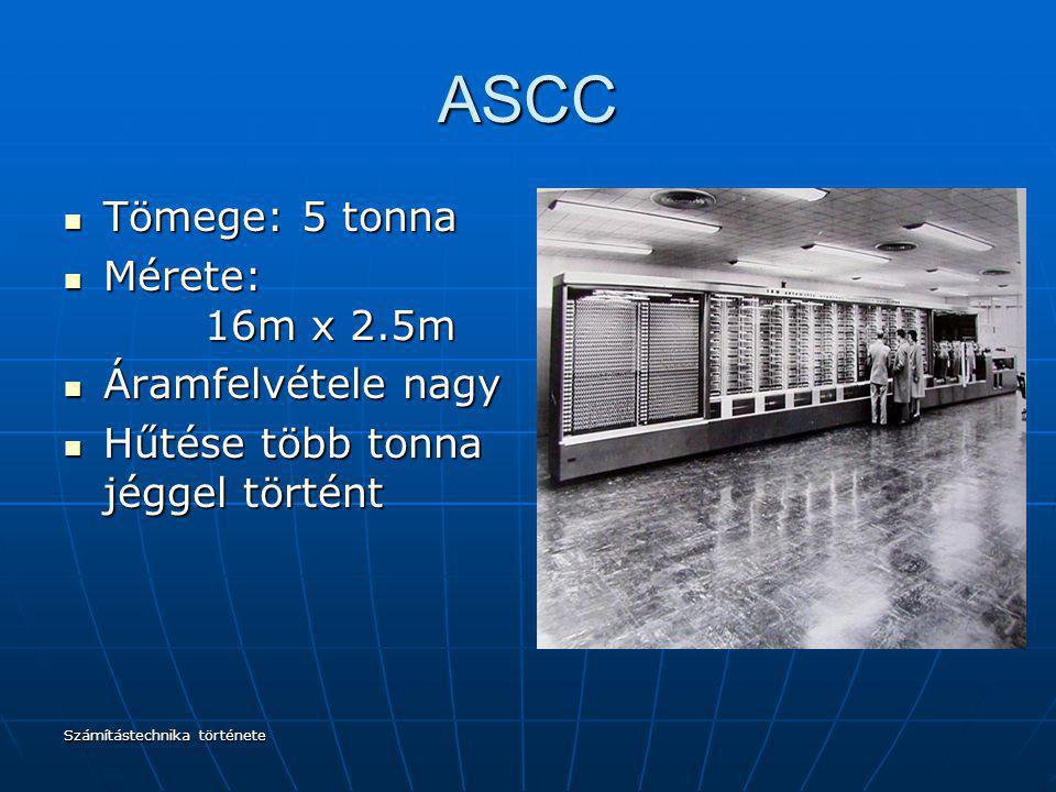 ASCC Tömege: 5 tonna Mérete: 16m x 2.5m Áramfelvétele nagy