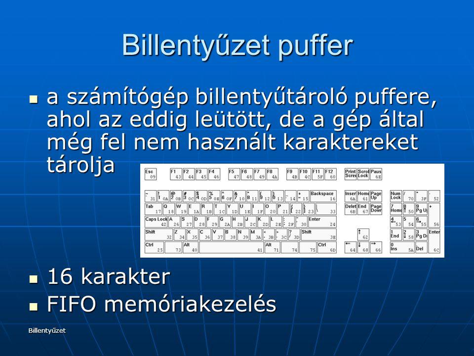 Billentyűzet puffer a számítógép billentyűtároló puffere, ahol az eddig leütött, de a gép által még fel nem használt karaktereket tárolja.