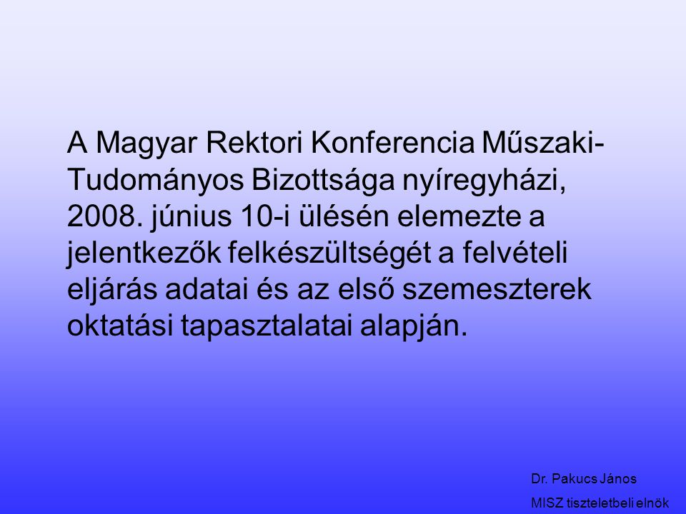 A Magyar Rektori Konferencia Műszaki-Tudományos Bizottsága nyíregyházi, 2008.