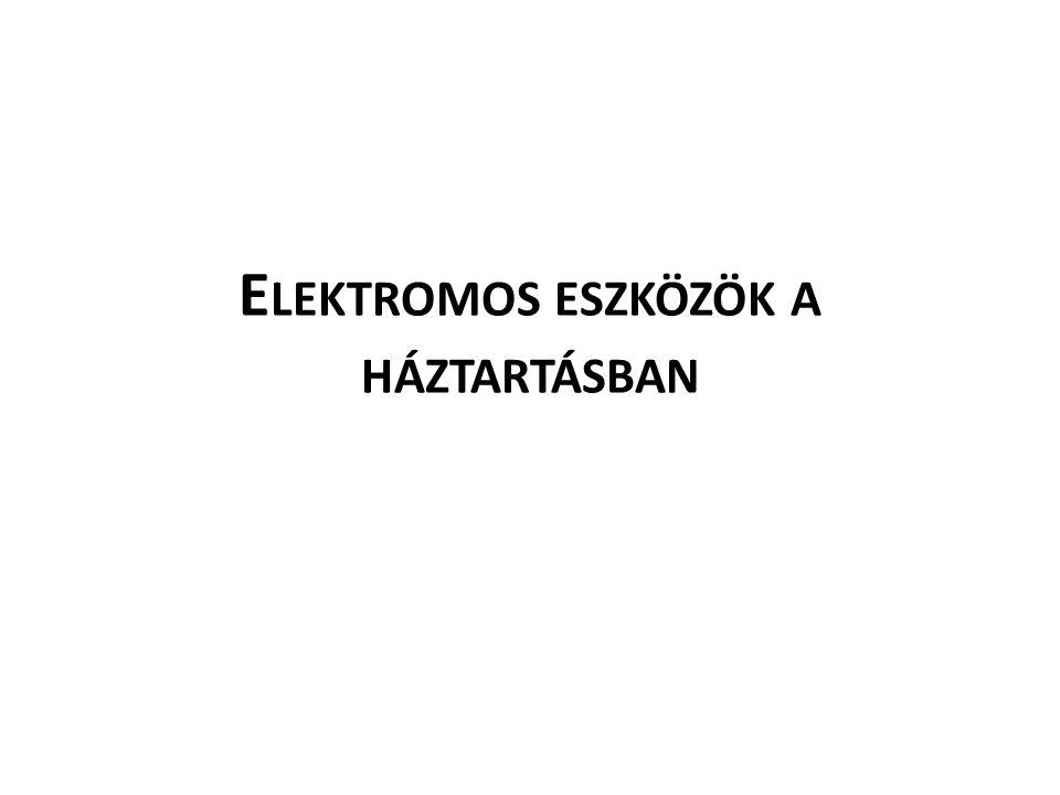 Elektromos eszközök a háztartásban