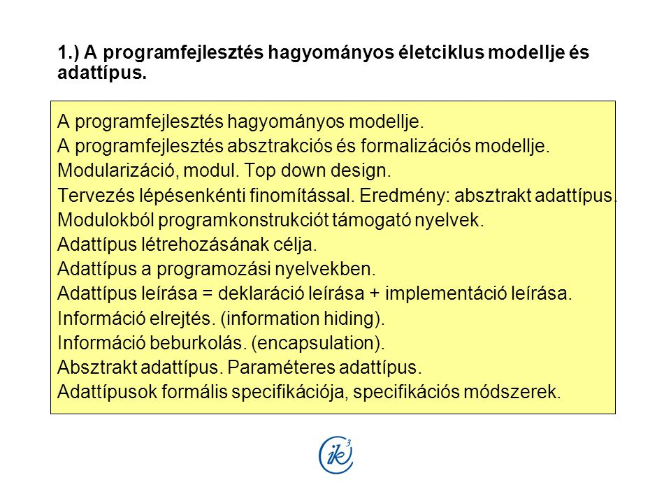 1.) A programfejlesztés hagyományos életciklus modellje és adattípus.