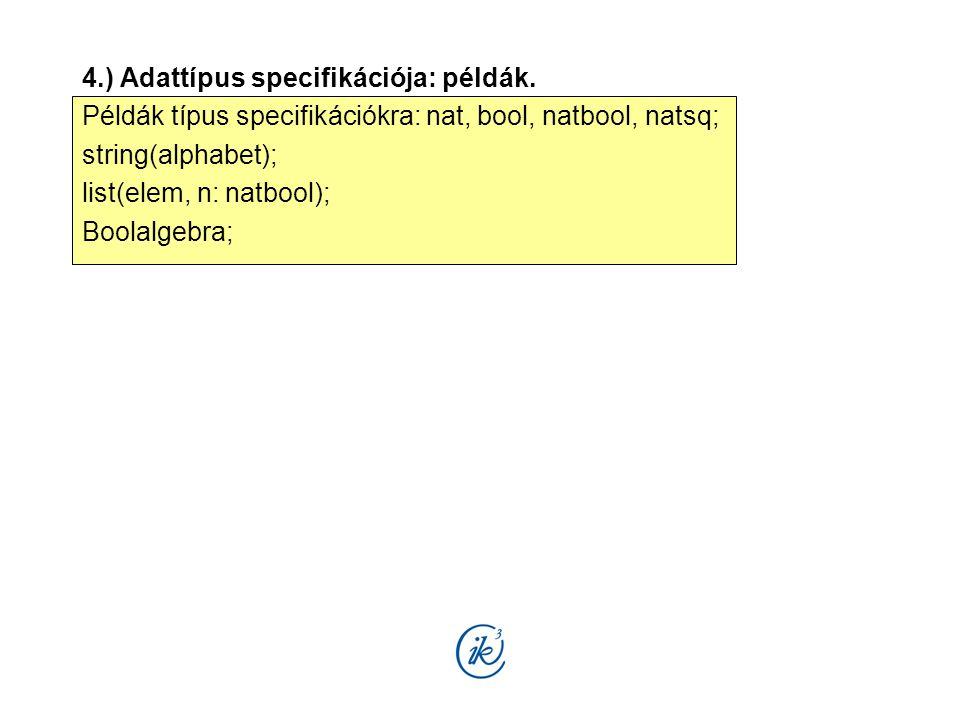 4.) Adattípus specifikációja: példák.