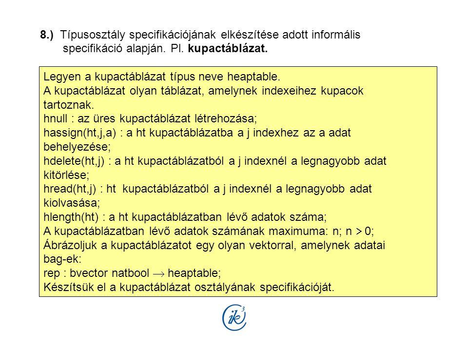 8.) Típusosztály specifikációjának elkészítése adott informális