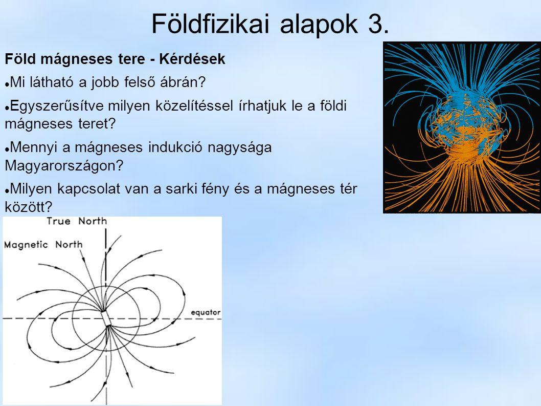Földfizikai alapok 3. Föld mágneses tere - Kérdések