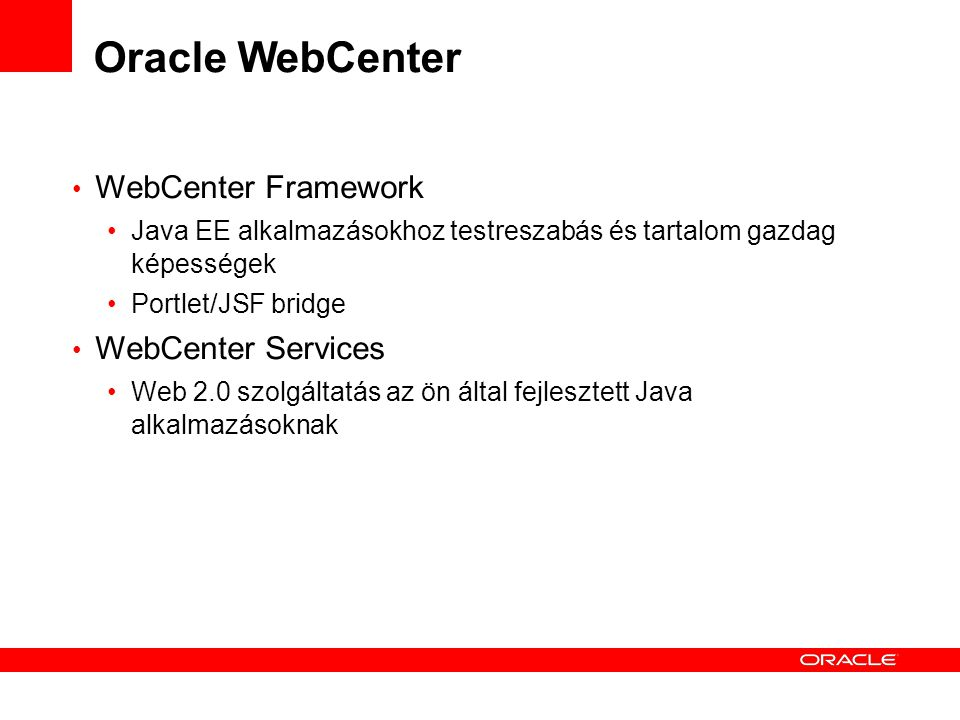 Oracle WebCenter WebCenter Framework WebCenter Services