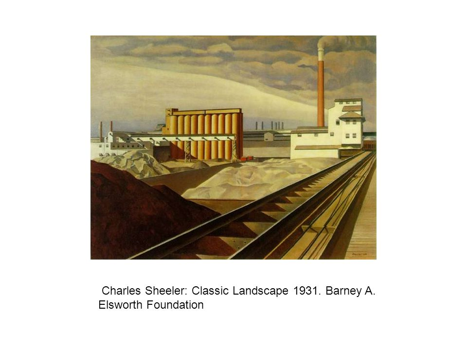 Charles Sheeler: Classic Landscape 1931. Barney A. Elsworth Foundation