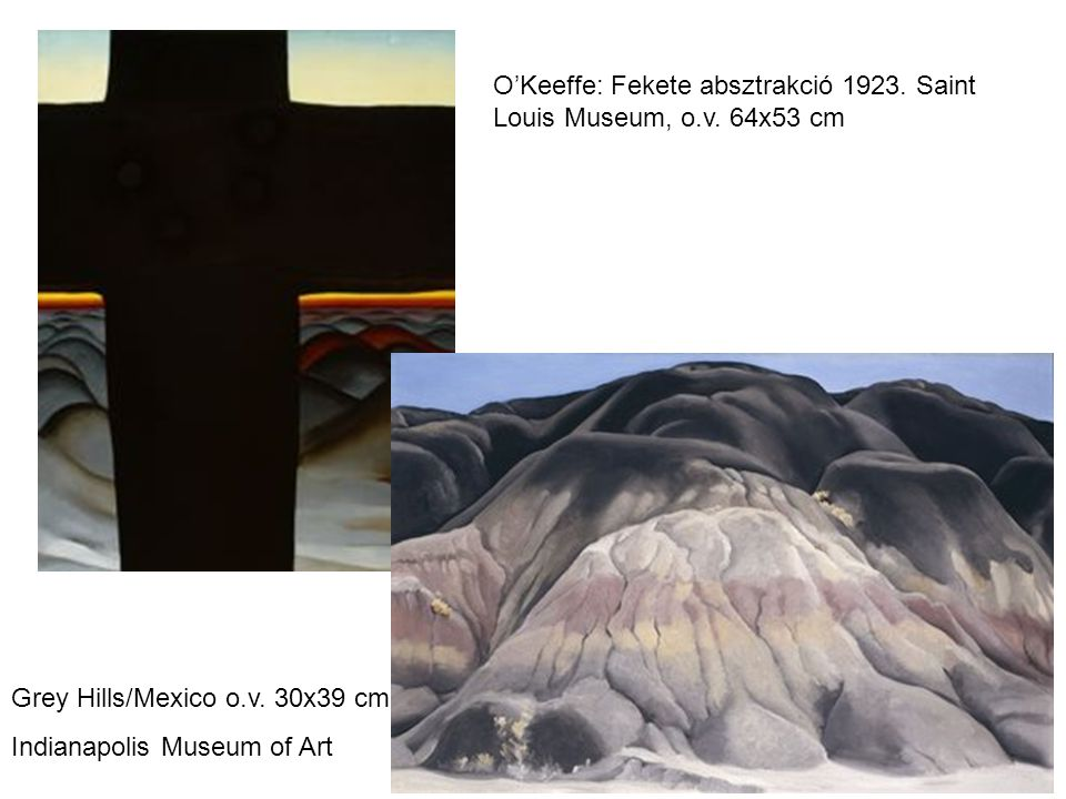 O'Keeffe: Fekete absztrakció 1923. Saint Louis Museum, o.v. 64x53 cm
