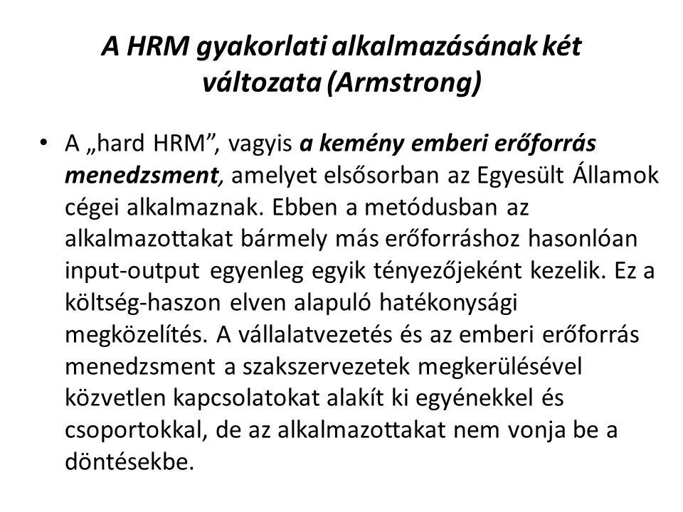 A HRM gyakorlati alkalmazásának két változata (Armstrong)