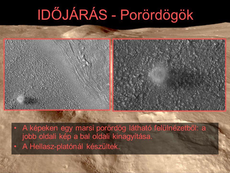 IDŐJÁRÁS - Porördögök A képeken egy marsi porördög látható felülnézetből: a jobb oldali kép a bal oldali kinagyítása.