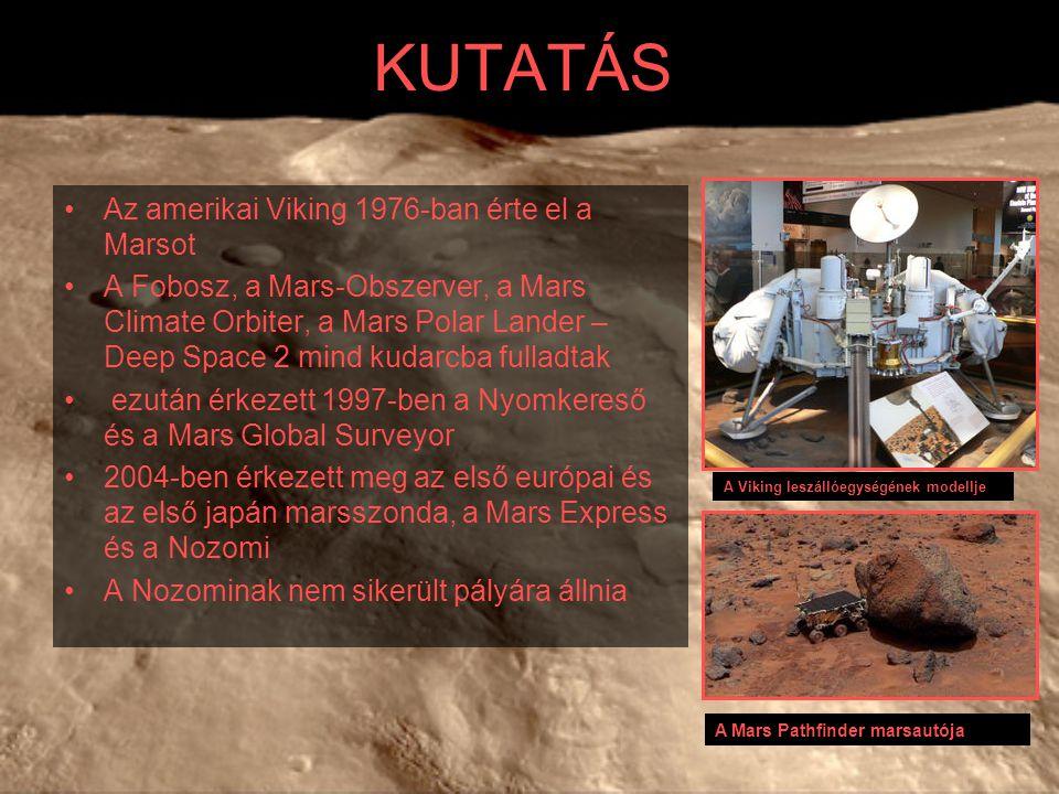 KUTATÁS Az amerikai Viking 1976-ban érte el a Marsot