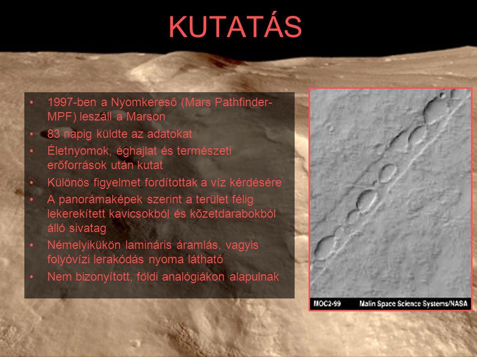 KUTATÁS 1997-ben a Nyomkereső (Mars Pathfinder-MPF) leszáll a Marson
