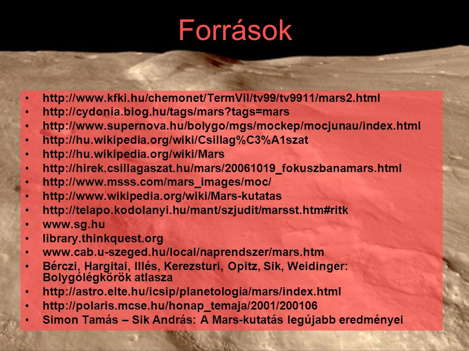 Források http://www.kfki.hu/chemonet/TermVil/tv99/tv9911/mars2.html