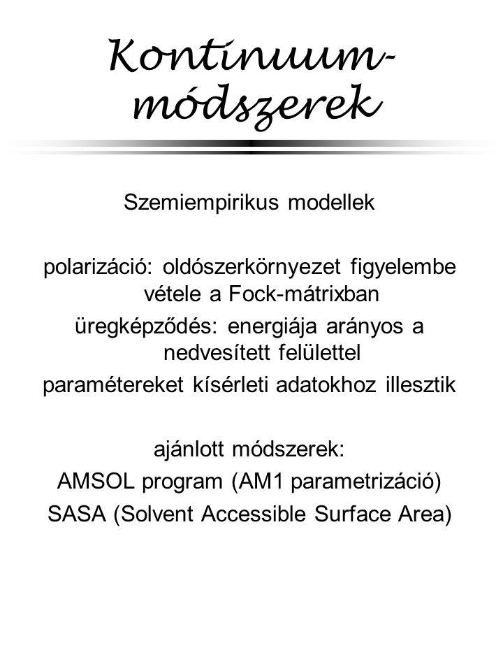 Kontinuum-módszerek Szemiempirikus modellek