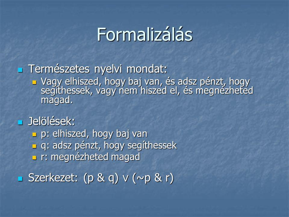 Formalizálás Természetes nyelvi mondat: Jelölések: