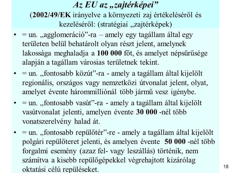 """Az EU az """"zajtérképei (2002/49/EK irányelve a környezeti zaj értékeléséről és kezeléséről: (stratégiai """"zajtérképek)"""