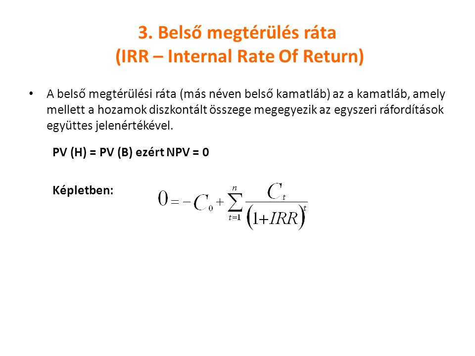 3. Belső megtérülés ráta (IRR – Internal Rate Of Return)