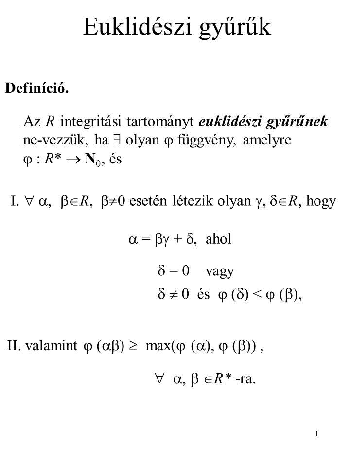Euklidészi gyűrűk Definíció.