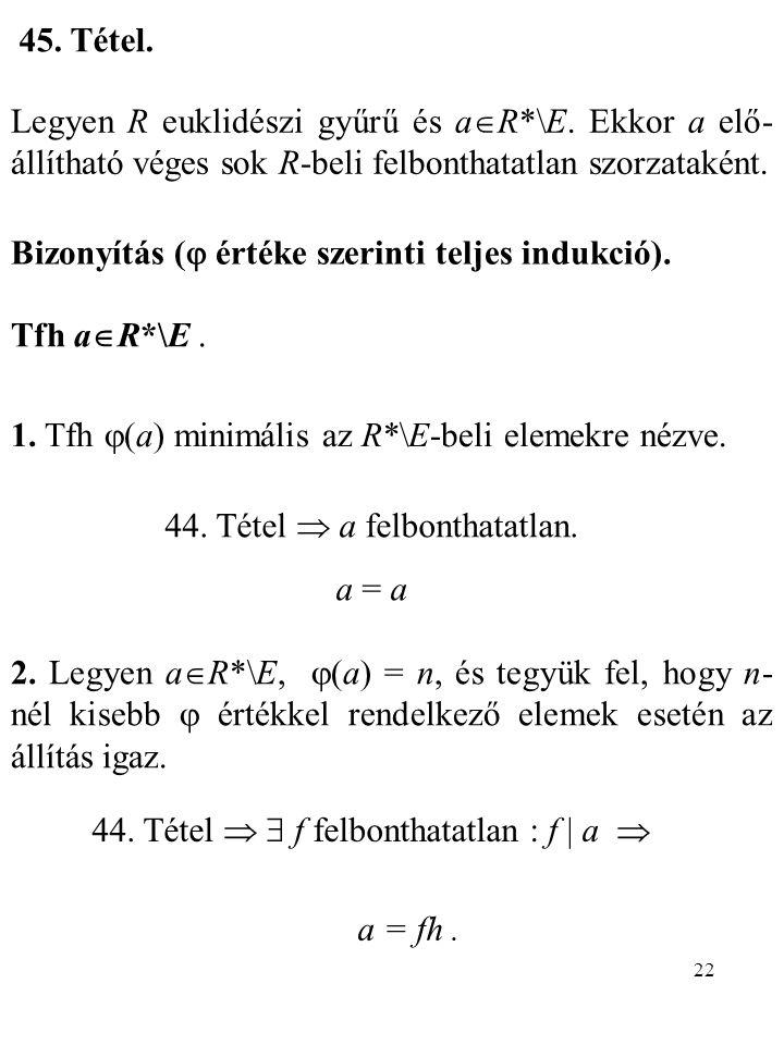 Bizonyítás ( értéke szerinti teljes indukció).