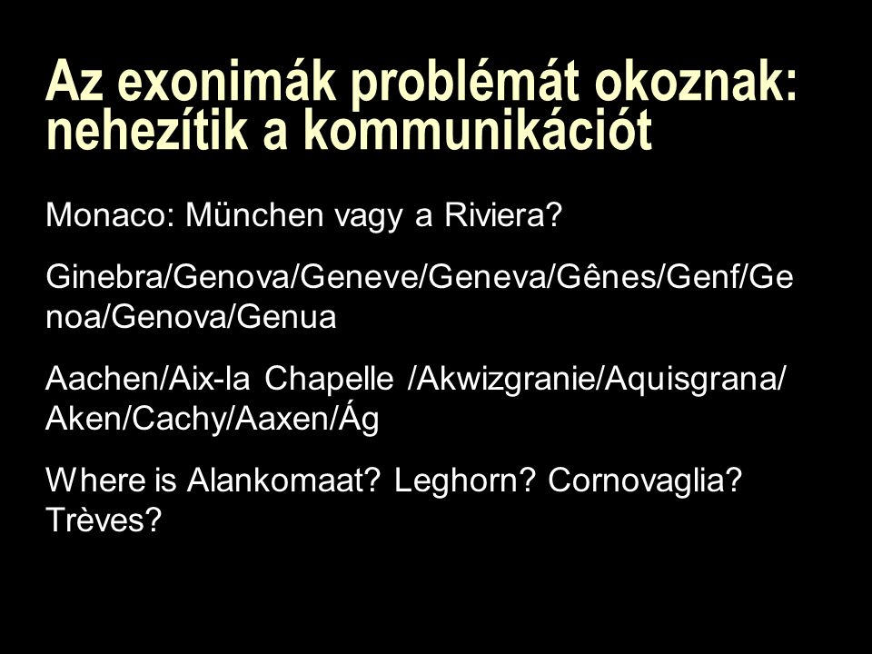 Az exonimák problémát okoznak: nehezítik a kommunikációt