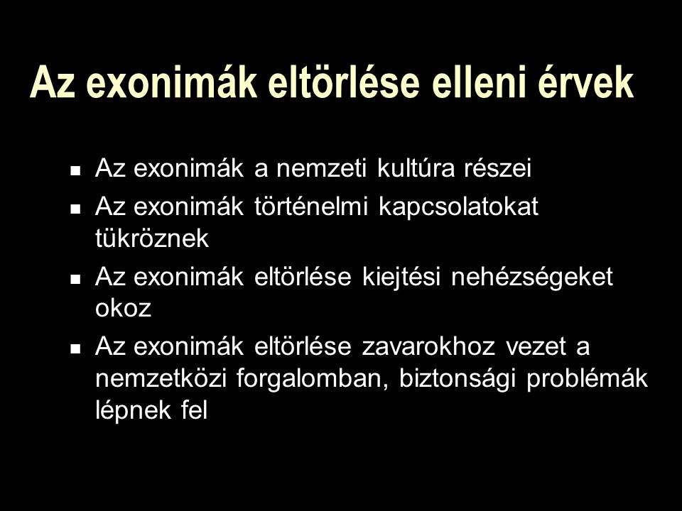 Az exonimák eltörlése elleni érvek
