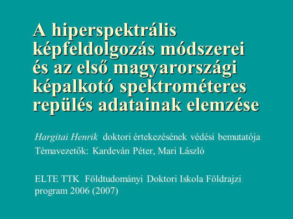A hiperspektrális képfeldolgozás módszerei és az első magyarországi képalkotó spektrométeres repülés adatainak elemzése