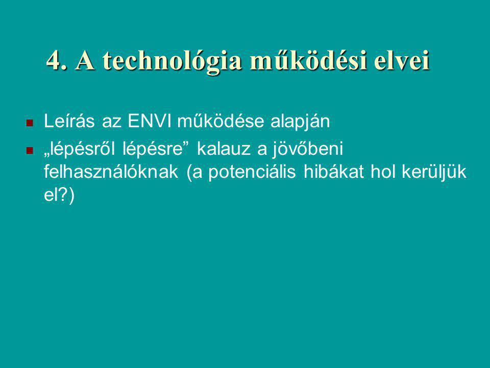 4. A technológia működési elvei