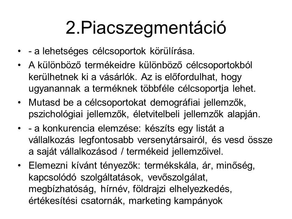 2.Piacszegmentáció - a lehetséges célcsoportok körülírása.