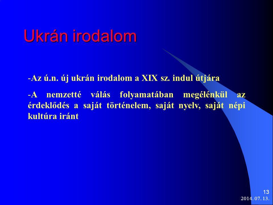 Ukrán irodalom Az ú.n. új ukrán irodalom a XIX sz. indul útjára