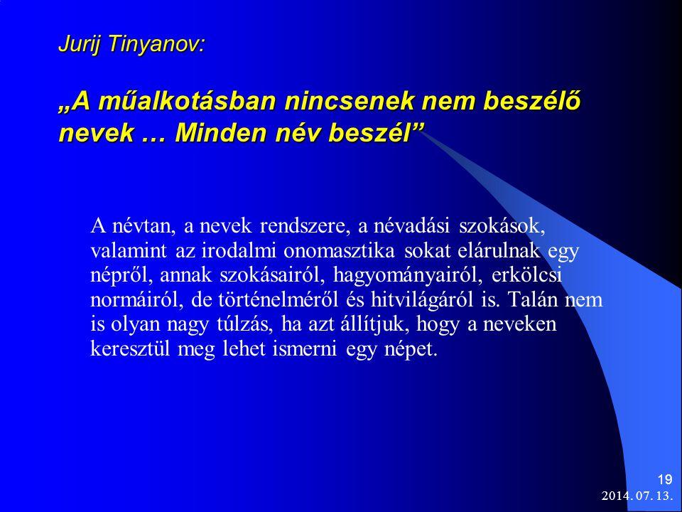 """Jurij Tinyanov: """"A műalkotásban nincsenek nem beszélő nevek … Minden név beszél"""