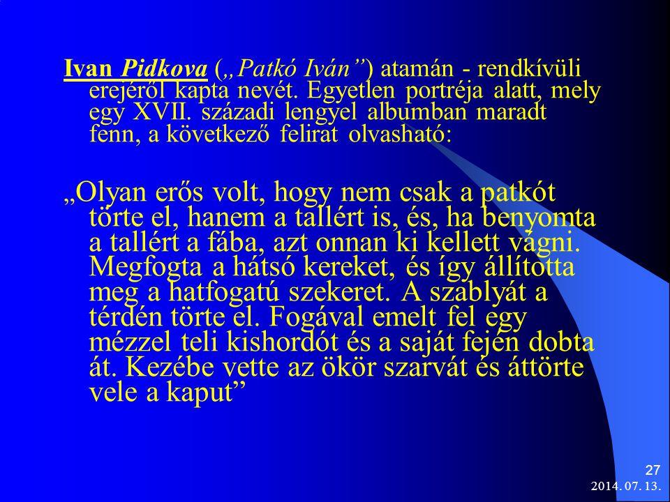 """Ivan Pidkova (""""Patkó Iván ) atamán - rendkívüli erejéről kapta nevét"""