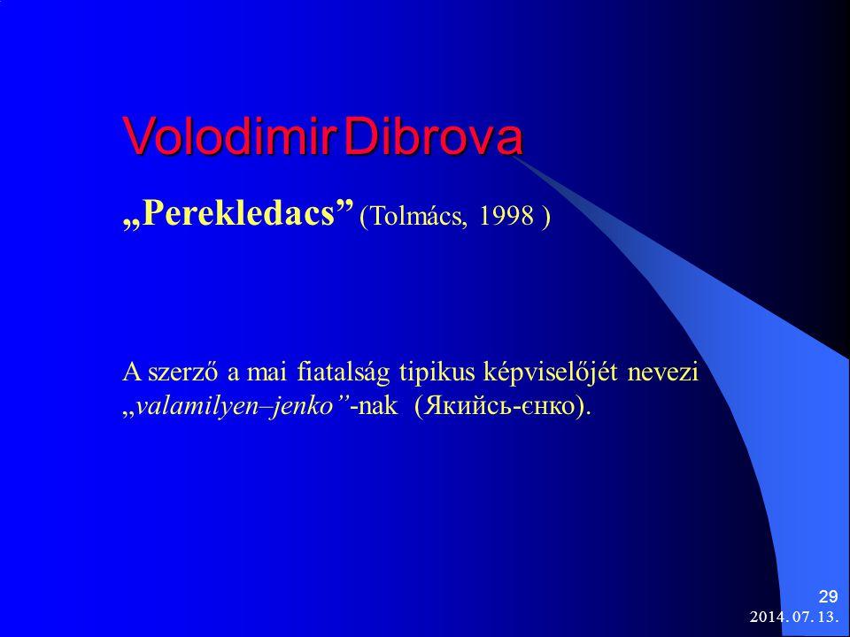 """Volodimir Dibrova """"Perekledacs (Tolmács, 1998 )"""