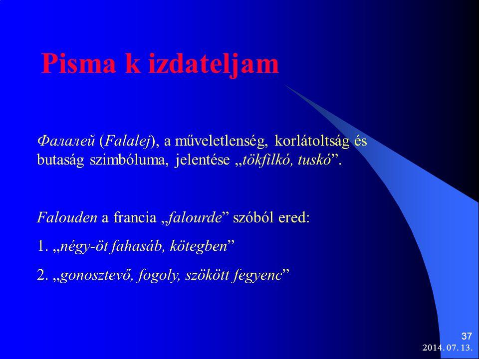 """Pisma k izdateljam Фалалей (Falalej), a műveletlenség, korlátoltság és butaság szimbóluma, jelentése """"tökfilkó, tuskó ."""