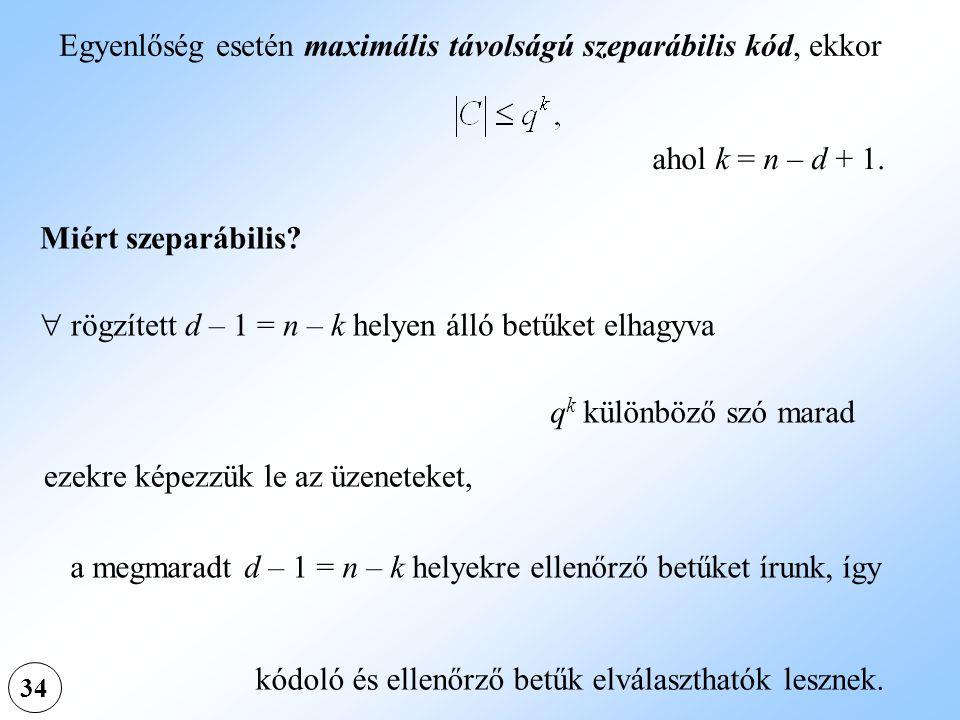 Egyenlőség esetén maximális távolságú szeparábilis kód, ekkor