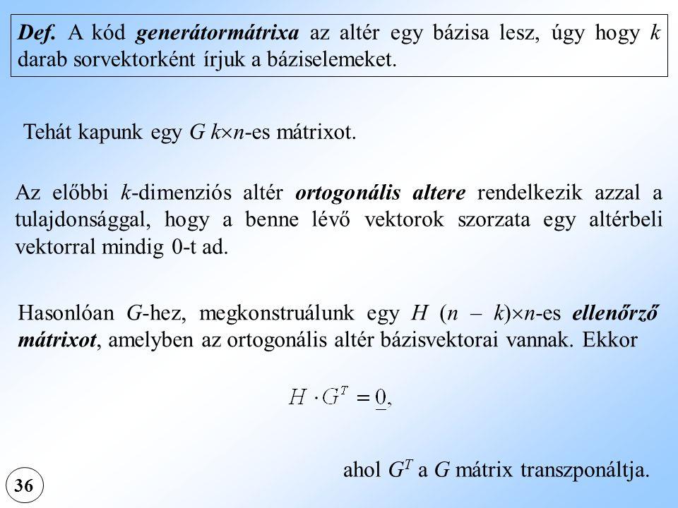 Tehát kapunk egy G kn-es mátrixot.