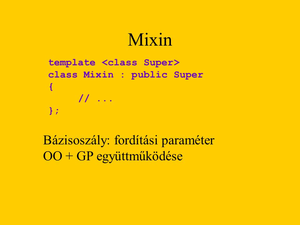 Mixin Bázisoszály: fordítási paraméter OO + GP együttműködése