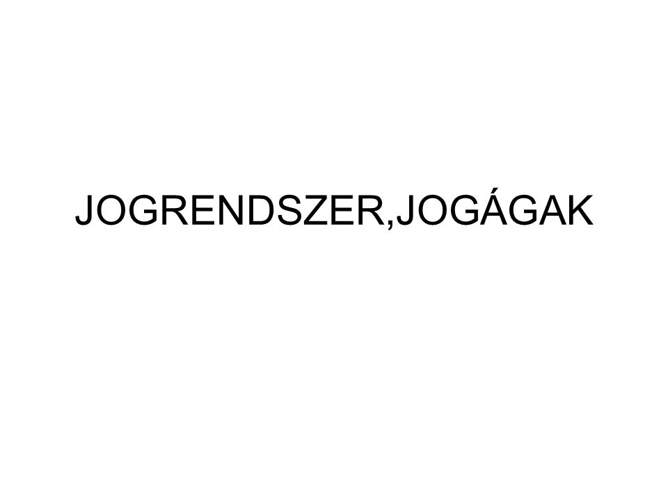 JOGRENDSZER,JOGÁGAK