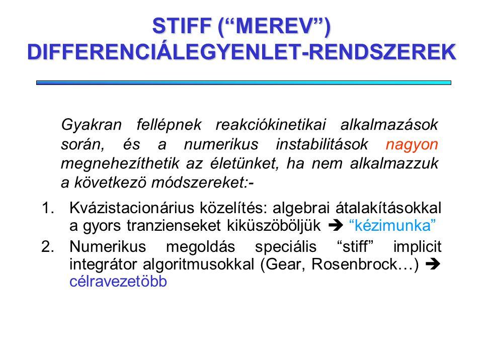 STIFF ( MEREV ) DIFFERENCIÁLEGYENLET-RENDSZEREK