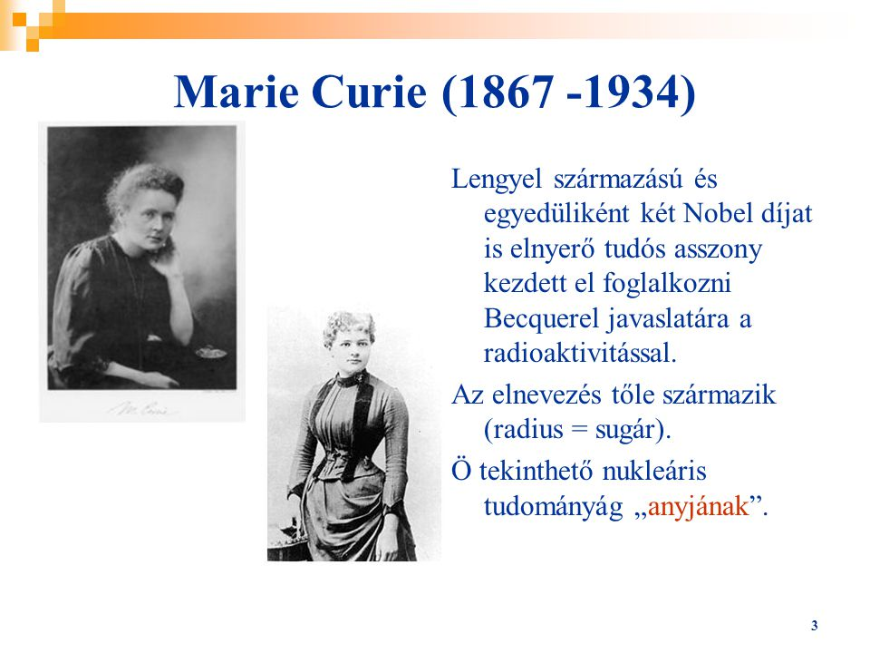 Marie Curie (1867 -1934)