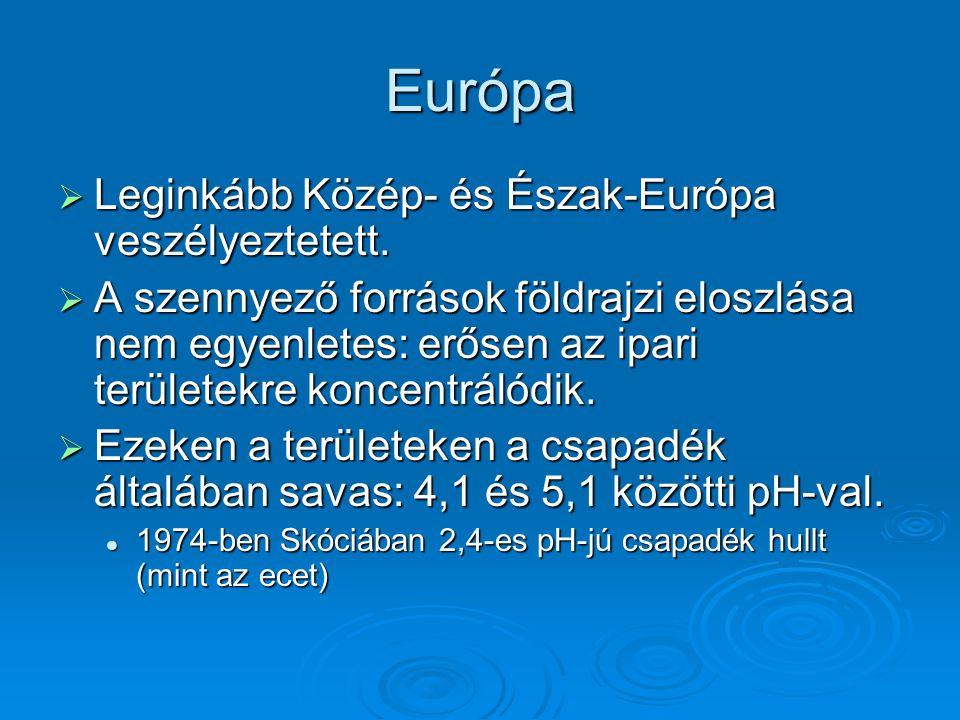 Európa Leginkább Közép- és Észak-Európa veszélyeztetett.