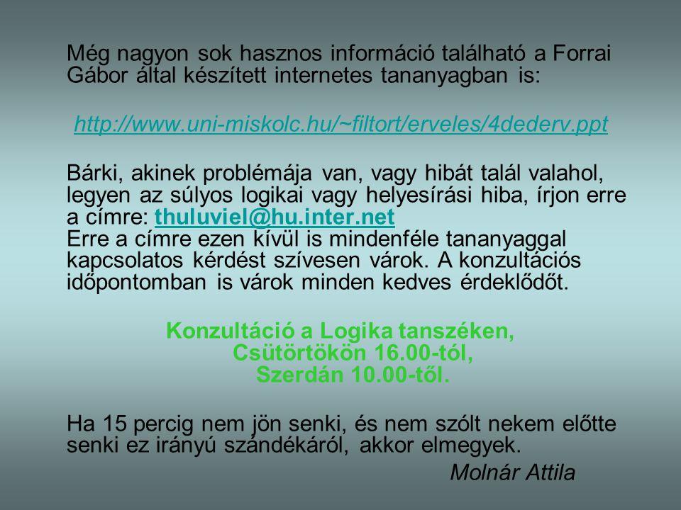 Még nagyon sok hasznos információ található a Forrai Gábor által készített internetes tananyagban is:
